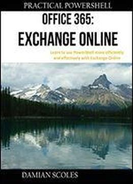 Practical Powershell Office 365 Exchange Online