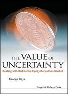 The Value Of Uncertainty: Dealing With Risk In The Equity Derivatives Market