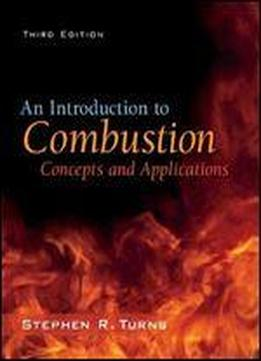 An Introduction To Combustion: Concepts And Applications (3rd Edition)