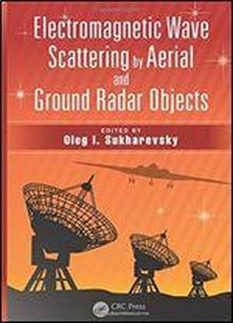 Electromagnetic Wave Scattering By Aerial And Ground Radar Objects