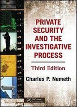 Private Security And The Investigative Process (3rd Edition)