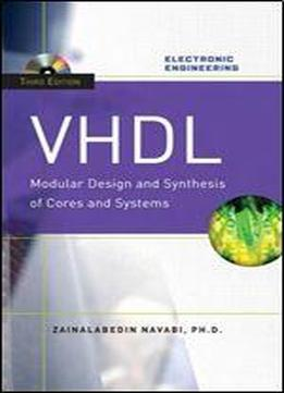 Vhdl: Modular Design And Synthesis Of Cores And Systems (3rd Edition)