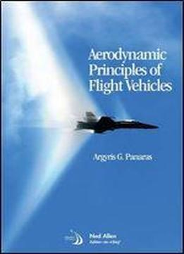 Aerodynamic Principles Of Flight Vehicles
