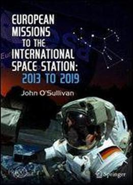 European Missions To The International Space Station: 2013 To 2019
