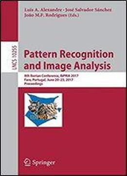 Pattern Recognition And Image Analysis: 8th Iberian Conference, Ibpria 2017, Faro, Portugal, June 20-23, 2017, Proceedings