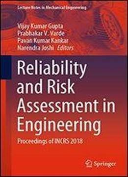 Reliability And Risk Assessment In Engineering: Proceedings Of Incrs 2018