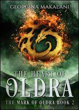 The Heart Of Oldra (the Mark Of Oldra Book 2)