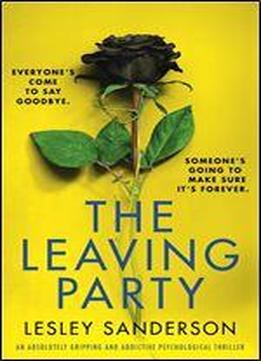 The Leaving Party: An Absolutely Gripping And Addictive Psychological Thriller