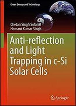 Anti-reflection And Light Trapping In C-si Solar Cells (green Energy And Technology)