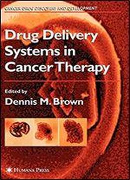 Drug Delivery Systems In Cancer Therapy (cancer Drug Discovery And Development)