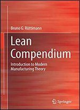 Lean Compendium: Introduction To Modern Manufacturing Theory