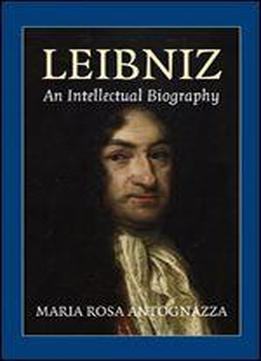 Leibniz: An Intellectual Biography