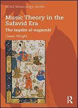 Music Theory In The Safavid Era: The Taqsim Al-nagamat
