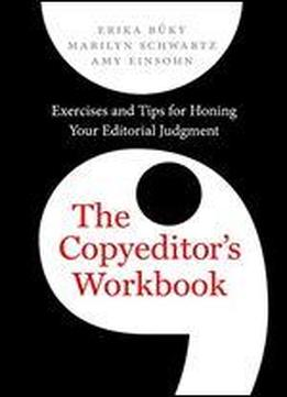 The Copyeditor's Workbook: Exercises And Tips For Honing Your Editorial Judgment