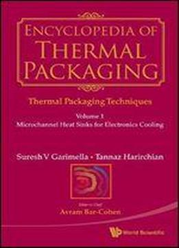 Encyclopedia Of Thermal Packaging, Set 1: Thermal Packaging Techniques (a 6-volume Set)