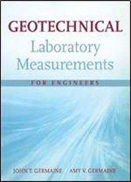 Geotechnical Laboratory Measurements For Engineers