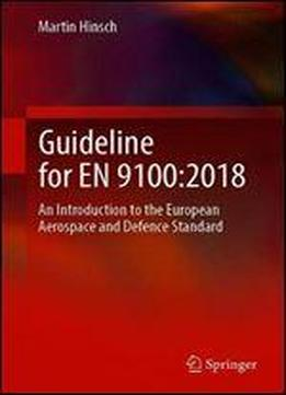 Guideline For En 9100:2018: An Introduction To The European Aerospace And Defence Standard