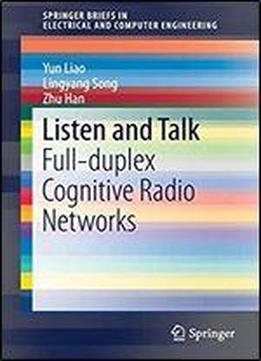 Listen And Talk: Full-duplex Cognitive Radio Networks (springerbriefs In Electrical And Computer Engineering)