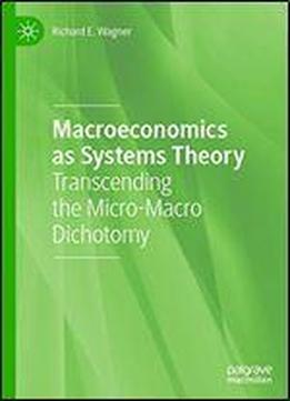 Macroeconomics As Systems Theory: Transcending The Micro-macro Dichotomy