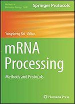 Mrna Processing: Methods And Protocols (methods In Molecular Biology)