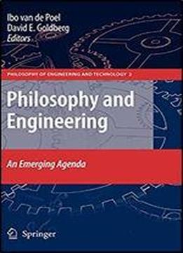 Philosophy And Engineering: An Emerging Agenda (philosophy Of Engineering And Technology)