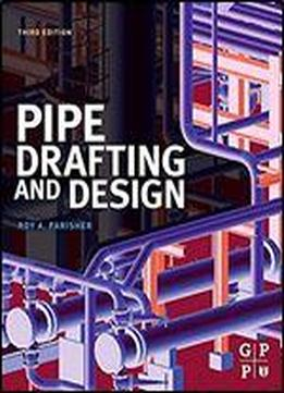 Pipe Drafting And Design, 3rd Edition