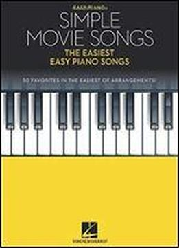 Simple Movie Songs: The Easiest Easy Piano Songs