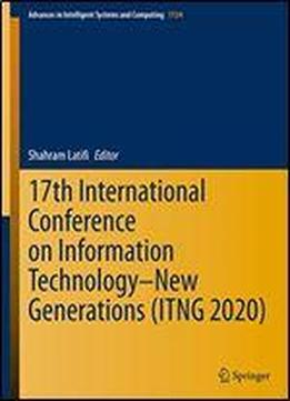 17th International Conference On Information Technologynew Generations (itng 2020)