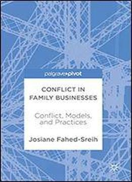 Conflict In Family Businesses: Conflict, Models, And Practices