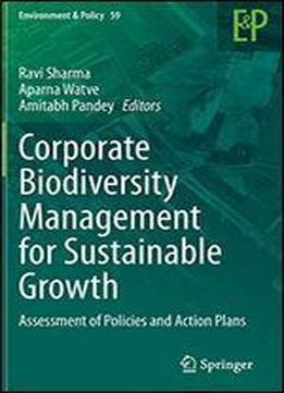 Corporate Biodiversity Management For Sustainable Growth: Assessment Of Policies And Action Plans
