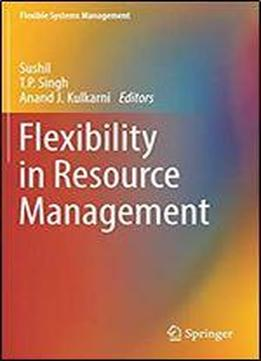 Flexibility In Resource Management (flexible Systems Management)