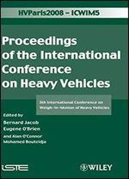 Icwim 5, Proceedings Of The International Conference On Heavy Vehicles: 5th International Conference On Weigh-in-motion Of Heavy Vehicles