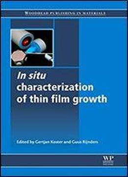 In Situ Characterization Of Thin Film Growth (woodhead Publishing Series In Electronic And Optical Materials)