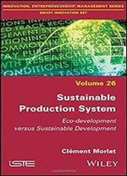 Sustainable Production System: Eco-development Versus Sustainable Development