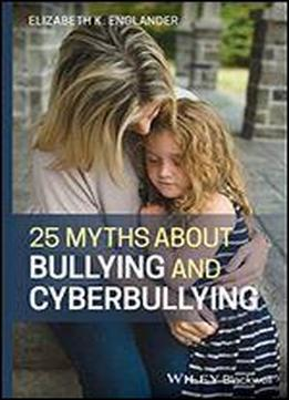 25 Myths About Bullying And Cyberbullying