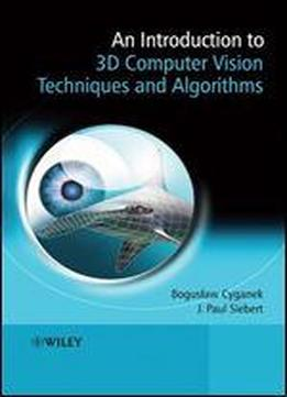 An Introduction To 3d Computer Vision Techniques And Algorithms