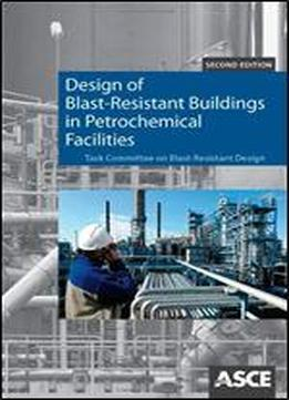 Design Of Blast-resistant Buildings In Petrochemical Facilities