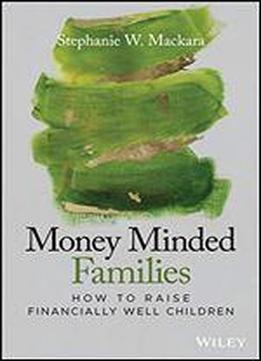 Money Minded Families: How To Raise Financially Well Children