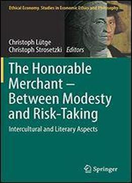 The Honorable Merchant Between Modesty And Risk-taking: Intercultural And Literary Aspects