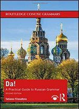 Da!: A Practical Guide To Russian Grammar