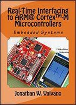 Embedded Systems: Real-time Interfacing To Arm Cortex(tm)-m Microcontrollers