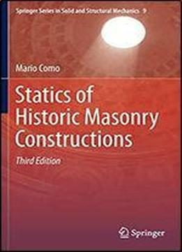 Statics Of Historic Masonry Constructions (springer Series In Solid And Structural Mechanics)