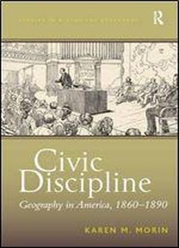 Civic Discipline: Geography In America, 1860-1890