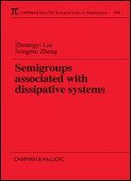 Semigroups Associated With Dissipative Systems