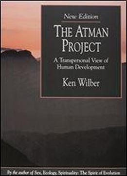 The Atman Project: A Transpersonal View Of Human Development