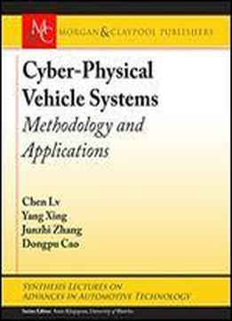 Cyber-physical Vehicle Systems: Methodology And Applications