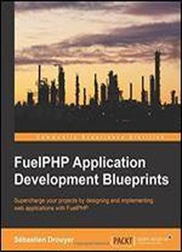 Fuelphp Application Development Blueprints