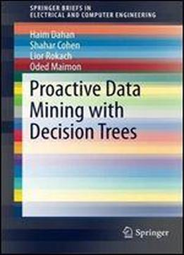 Proactive Data Mining With Decision Trees