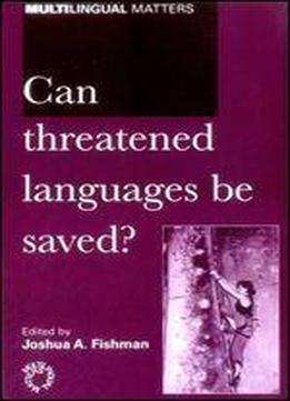 Can Threatened Languages Be Saved?: Reversing Language Shift, Revisited : A 21st Century Perspective