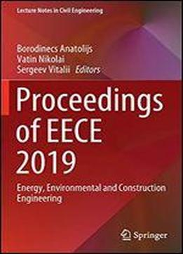 Proceedings Of Eece 2019: Energy, Environmental And Construction Engineering